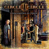 Play & Download Consequence of Power by Circle II Circle | Napster