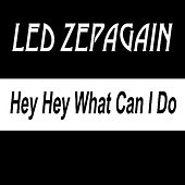 Hey Hey What Can I Do by Led Zepagain