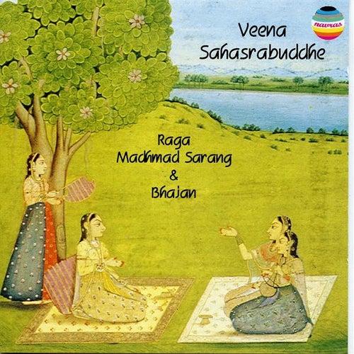 Play & Download Raga Madhmad Sarang & Bhajan (Live) by Veena Sahasrabuddhe | Napster