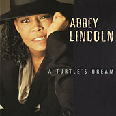A Turtle's Dream by Abbey Lincoln