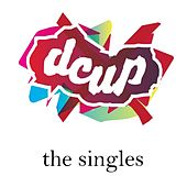 Play & Download The Singles by DCUP | Napster