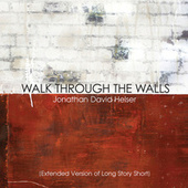 Walk Through the Walls (Extended Versions) by Jonathan David