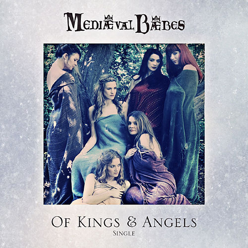 Play & Download Of Kings and Angels by Mediaeval Baebes | Napster