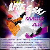 Play & Download Après Ski Knaller 2015 by Various Artists | Napster