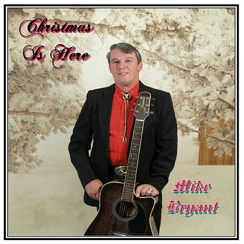 Play & Download Christmas Is Here by Mike Bryant | Napster