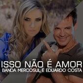Play & Download Isso Não É Amor by Eduardo Costa | Napster