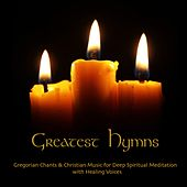 Play & Download Greatest Hymns Gregorian Chants & Christian Music for Deep Spiritual Meditation With Healing Voices by Relaxing Piano Music | Napster