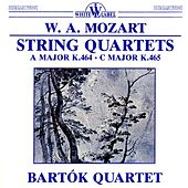 Mozart: String Quartets K. 464 & K.465 by Bartok Quartet