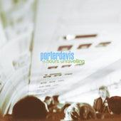 15 Hours Unraveling by Porterdavis
