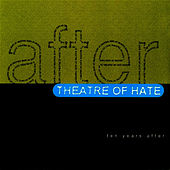 Ten Years After by Theatre Of Hate