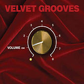 Velvet Grooves Volume On! by Various Artists