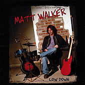 Play & Download Low Down by Matt Walker | Napster