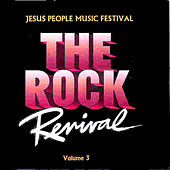 The Rock Revival, Vol. 3 Jesus People Music Festival by Various Artists