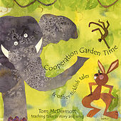 Play & Download Cooperation Garden Time: Stories and Songs for Kids by Tom McDermott | Napster