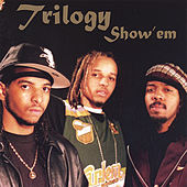 Play & Download Show 'em by Trilogy | Napster