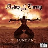 Play & Download The Undying by Ashes of your Enemy | Napster