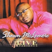 Play & Download Sunday Morning - The Live Experience by Shawn McLemore | Napster