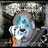 The Dark Album by Big Lokote