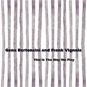 Play & Download This Is The Way We Play  by Gene Bertoncini | Napster