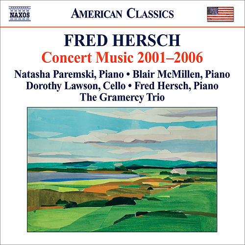 Play & Download Hersch, Fred: Concert Music 2001-2006 by Various Artists | Napster