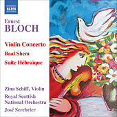 Play & Download BLOCH: Violin Concerto / Baal Shem / Suite Hebraique by Zina Schiff | Napster