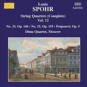 SPOHR: String Quartets (Complete), Vol. 12 (Nos. 33, 35) by Moscow Dima Quartet