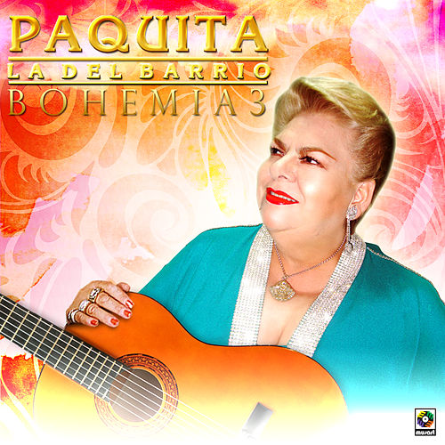 Play & Download Bohemia 3 by Paquita La Del Barrio | Napster