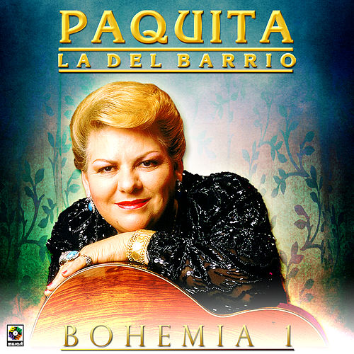 Play & Download Bohemia 1 by Paquita La Del Barrio | Napster