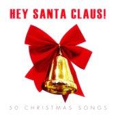 Hey Santa Claus! - 50 #christmas Songs de Various Artists