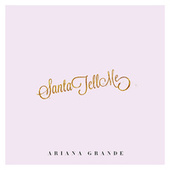Play & Download Santa Tell Me by Ariana Grande | Napster