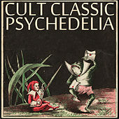 Play & Download Cult Classic Psychedelia by Various Artists | Napster