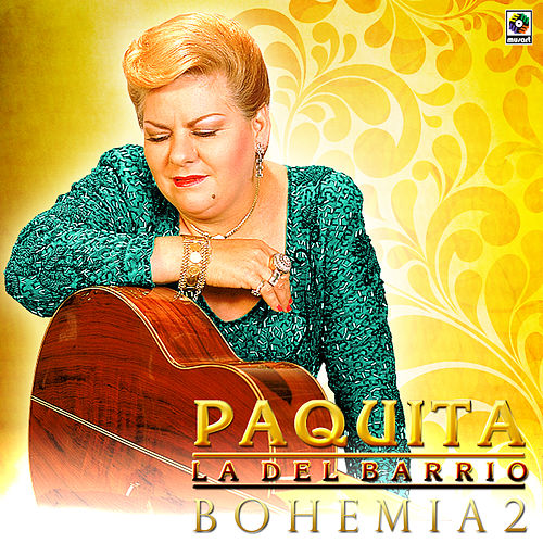 Play & Download Bohemia 2 by Paquita La Del Barrio | Napster