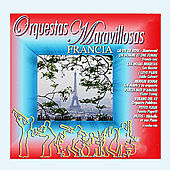 Orquestas Maravillosas Francia by Various Artists