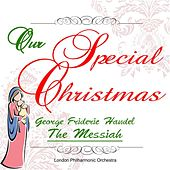 Our Special Christmas: George Frideric Handel: The Messiah by Various Artists