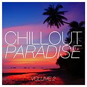 Play & Download Chillout Paradise, Vol. 2 by Various Artists | Napster