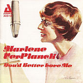 Play & Download You'd Better Love Me by Marlene Ver Planck | Napster