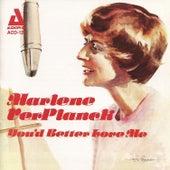You'd Better Love Me by Marlene Ver Planck