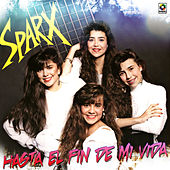 Play & Download Hasta el Fin de Mi Vida by Sparx | Napster