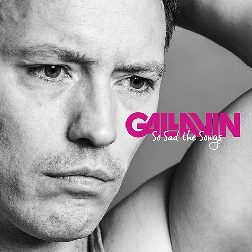 So Sad the Songs by Gallavin