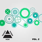 Play & Download How Trance Works Volume 2 - EP by Various Artists | Napster
