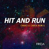 Play & Download Hit And Run Charlie Crash Remix by Frida | Napster