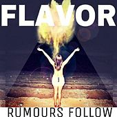 Flavor - Single by Rumours Follow