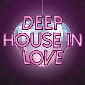 Play & Download Deep House in Love by Various Artists | Napster