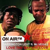 Play & Download Love the Way She Love (feat. Mr Vegas) by Barrington Levy | Napster