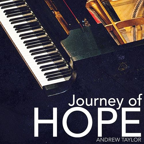 Play & Download Journey of Hope by Andrew Taylor | Napster