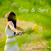 Spa & Spa - Essential Collection of Relaxing Soothing and Healing Spa Music for Relaxation and Massage by S.P.A