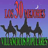 Play & Download Los 30 mejores villancicos populares by Various Artists | Napster