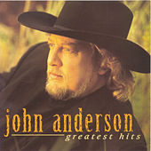 Greatest Hits (BNA) by John Anderson