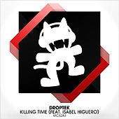 Play & Download Killing Time (feat. Isabel Higuero) by Droptek | Napster