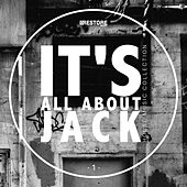 Play & Download It's All About Jack - House Music Collection, Vol. 1 by Various Artists | Napster